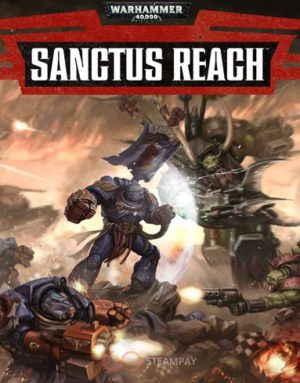 Hra na PC Warhammer 40,000: Sanctus Reach
