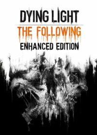 Elektronická licence PC hry Dying Light The Following Enhanced Edition STEAM